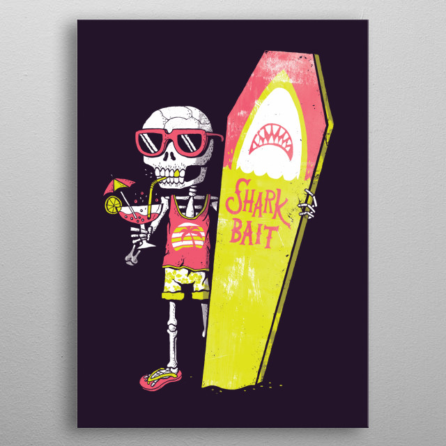 If holidays lasted forever the beaches would get kind of gross. metal poster