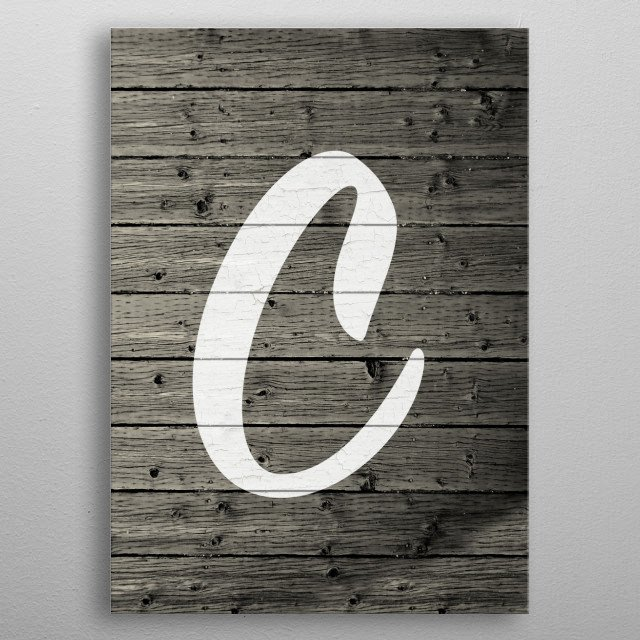Letter C on Barn Wood metal poster