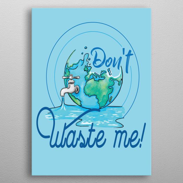 Don't Waste Me  metal poster