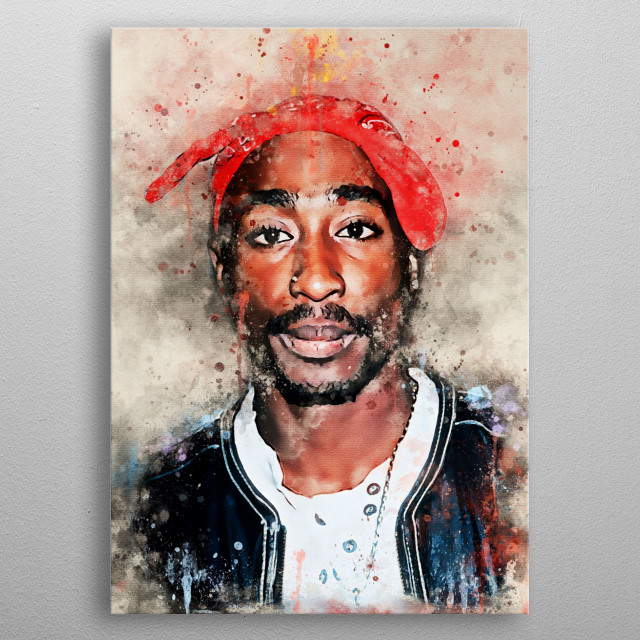 Tupac Amaru Shakur is a rapper, actor, activist and poet from the US. He has a pseudonym 2Pac, Makaveli, and 'Pac metal poster