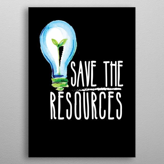 Save The Resources metal poster