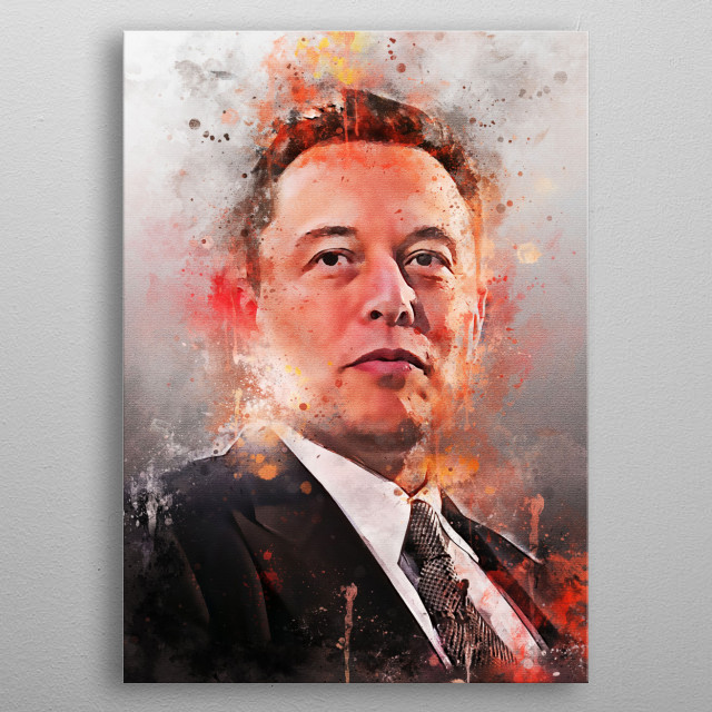Elon Musk is a business figure, inventor, and industrialist from South Africa. He is the founder and CEO of SpaceX metal poster