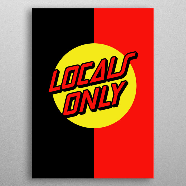 """Surfers and Skaters, locals only poster in classic Santa Cruz lettering (called """"Santa Clara"""" BTW!) metal poster"""