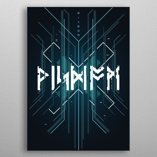 Project Runic™. Wisdom is in all of us. Custom designed runic inscription, using Futhark alphabet. metal poster