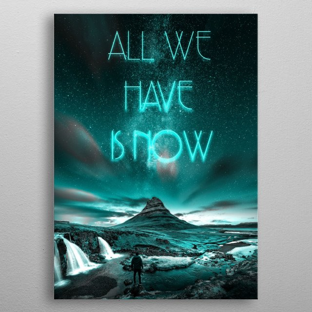 All We Have is Now metal poster