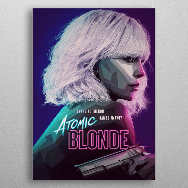 My fan art poster for the movie Atomic Blonde, wanted to create a duality in styles and colours, to display her sexy and dangerous sides. metal poster