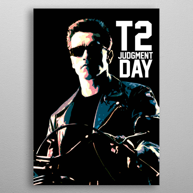 Terminator 2: Judgment Day is a 1991 American science fiction action film written, produced, and directed by James Cameron. metal poster