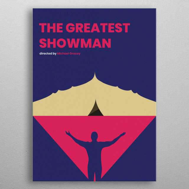 The Greatest Showman Minimalistic Poster metal poster