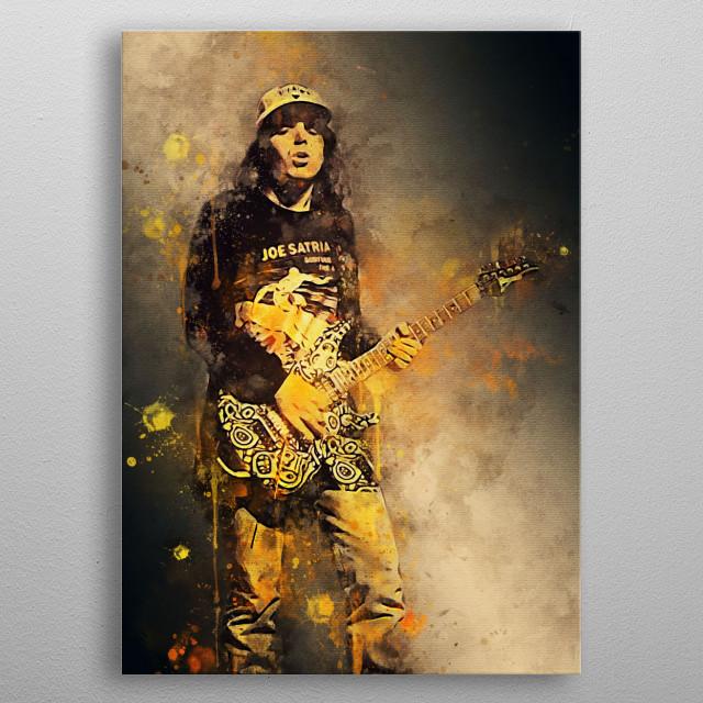 Joseph Joe Satriani is a guitarist and guitar teacher. He began his career since the age of 12 years. metal poster