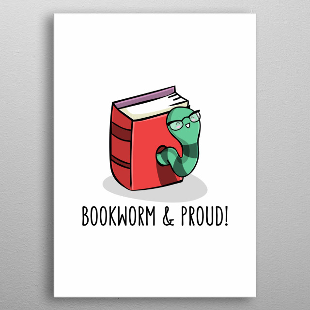 To all the wonderful bookworms all over the world! <3 metal poster
