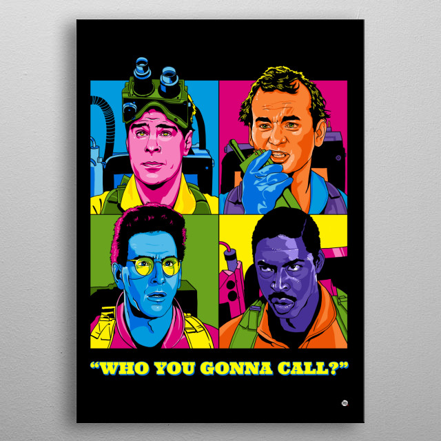 If there's something strange in you neighborhood Who you gonna call?  If there's something weird And it don't look good Who you gonna call?  metal poster