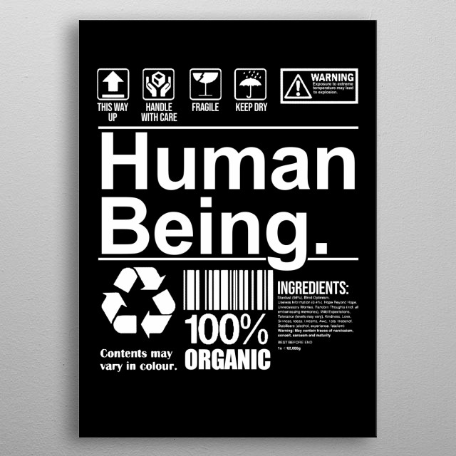 This cute human being displate is perfect for men and women kid's rooms and living rooms. Perfect for people who are against racism metal poster