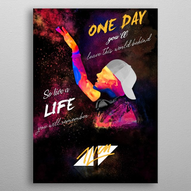 Stylised Avicii with his iconic hand gesture, alongside a lyric from his song 'The Nights'. metal poster