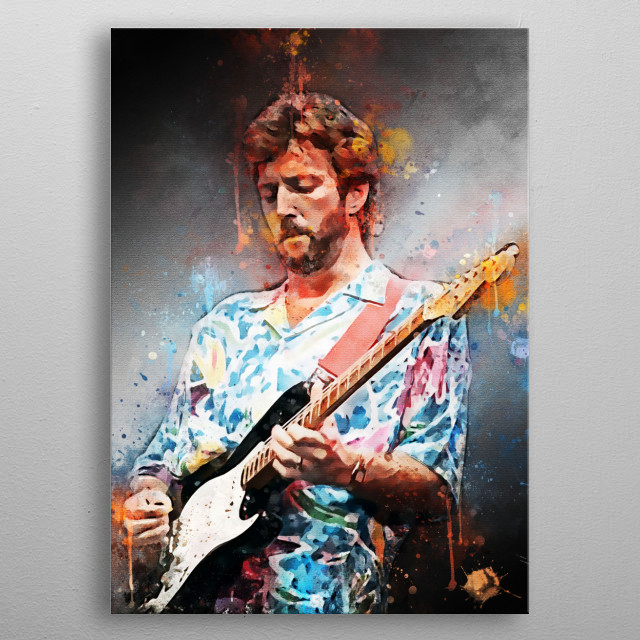 """Eric Patrick Clapton CBE, nickname: """"Slowhand"""", is a British guitarist and singer-songwriter and composer who won a Grammy Award metal poster"""
