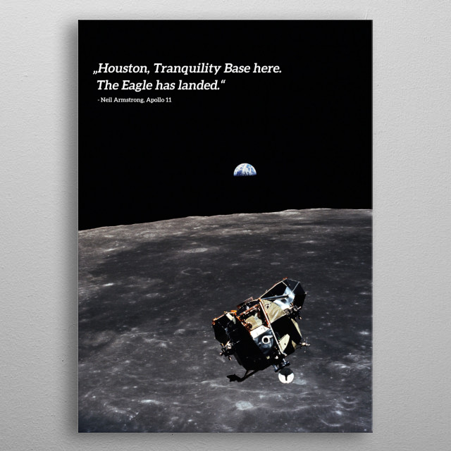 Quote by Neil Armstrong right after landing the LEM on the surface of the moon with NASA Apollo 11. metal poster