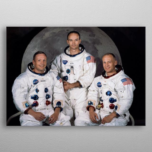 The crew of Apollo 11: Neil Armstrong, Michael Collins, Buzz Aldrin metal poster