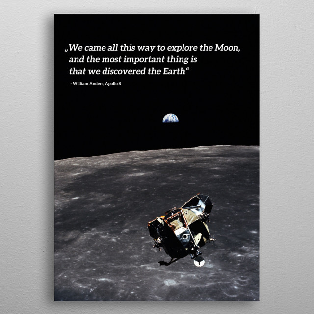 "Quote by William ""Bill"" Anders (Apollo 8). Picture from Apollo 11 moon landing. metal poster"