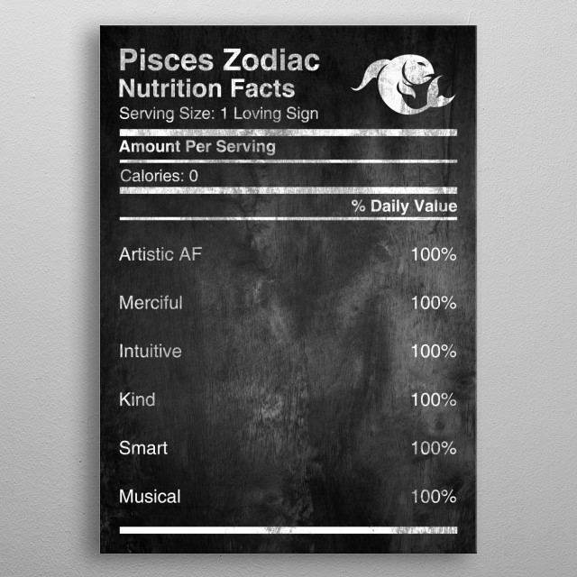 Are you a Pisces?   Pisces Zodiac Nutrition Facts, Check more in the collection of Zodiac Nutrition available for All Zodiac Signs  metal poster