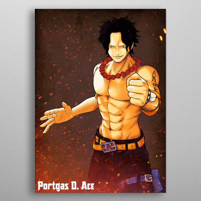 Portgas D Ace from anime/manga/game One  piece metal poster