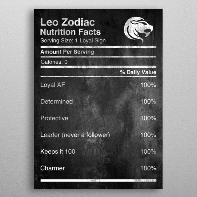 Are you a LEO?   Leo Zodiac Nutrition Facts, Check more in the collection of Zodiac Nutrition available for All Zodiac Signs  metal poster