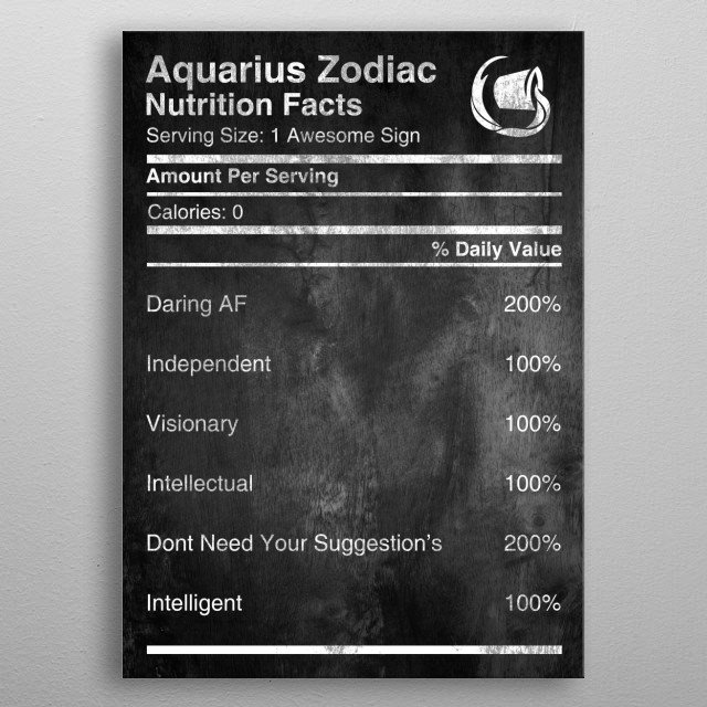 Are you an Aquaris?   Aquarius Zodiac Nutrition Facts, Check more in the collection of Zodiac Nutrition available for All Zodiac Signs  metal poster