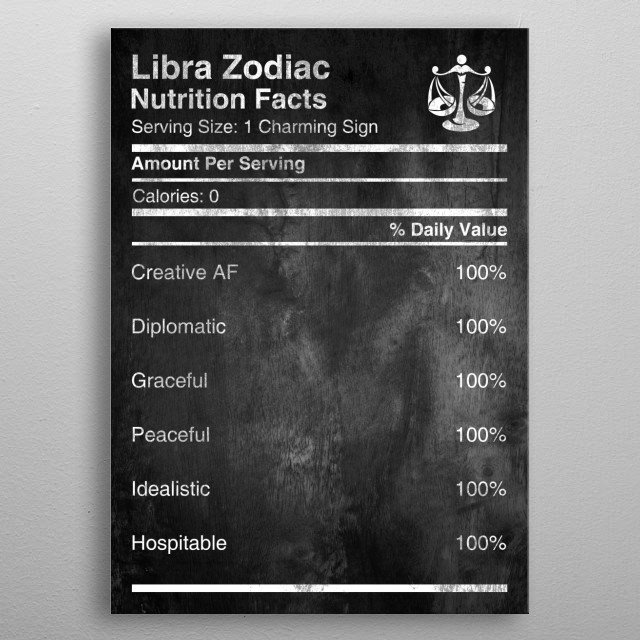 Are you a LIBRA?   Libra Zodiac Nutrition Facts, Check more in the collection of Zodiac Nutrition available for All Zodiac Signs  metal poster