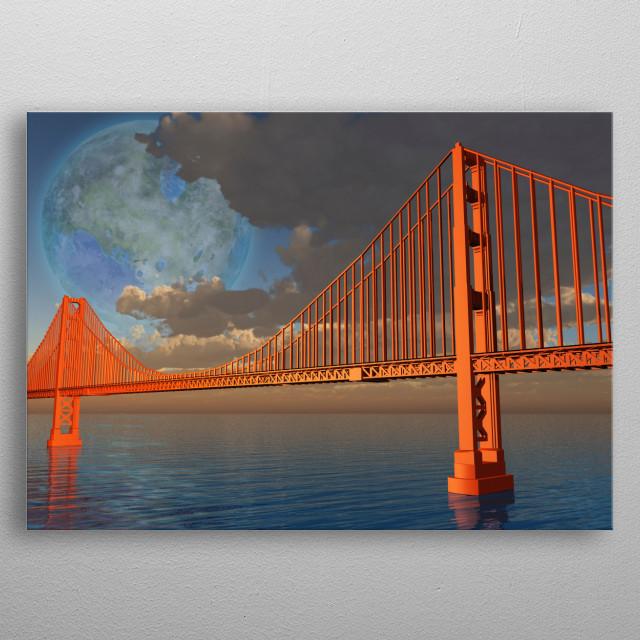 Golden Gate Bridge with terraformed moon above metal poster