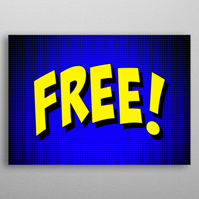 A text message in the style of cartoons and comic books: Free! Yellow bubblegum font on a blue halftone background.  metal poster