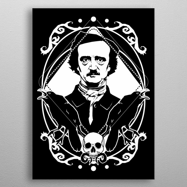 Edgar Allan Poe – the king of all things macabre is shown here with a couple of ravens and a skull, inspired by his popular poem The Raven. metal poster