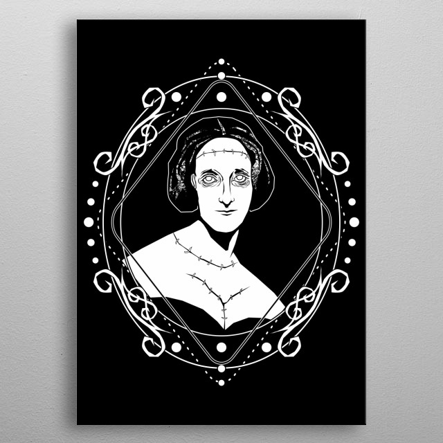 Mary W. Shelley, author of Gothic novel Frankenstein. In this illustration, I tried to make her look like Frankenstein's monster. metal poster