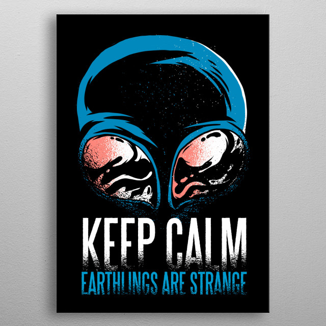 Keep calm earhthings are strange metal poster