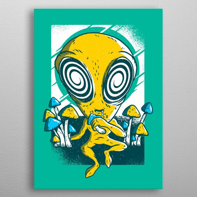 Alien hallucinogenic mushrooms metal poster