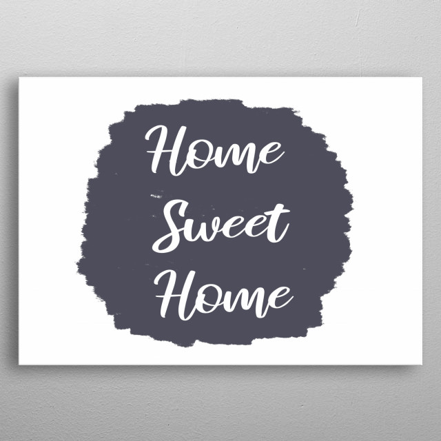 A simple handwritten text on a brushed surface, chalk grey on white: home sweet home.  metal poster