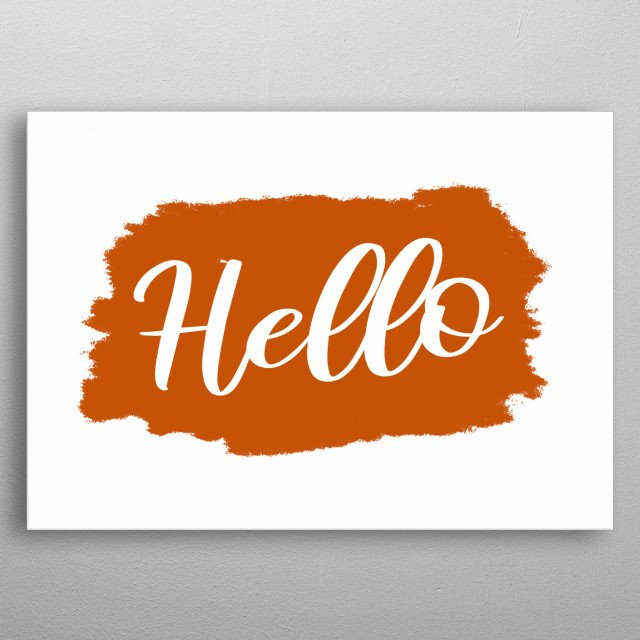A simple handwritten text on a brushed surface, leather orange on white: hello.  metal poster