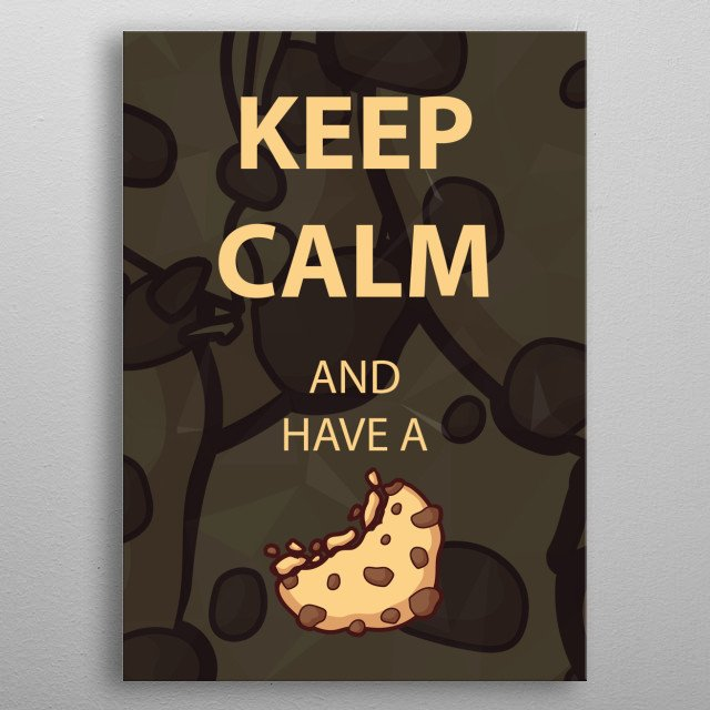 Keep Calm and have a Cookie metal poster
