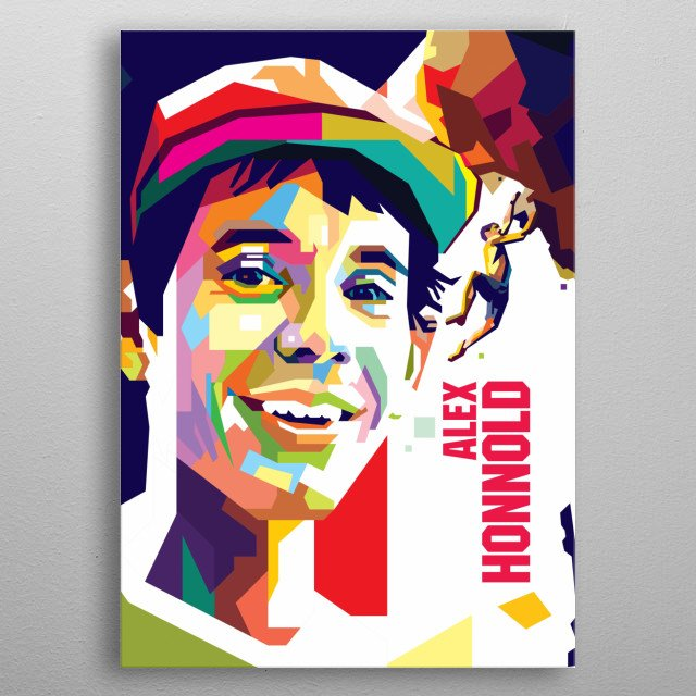 Alex Honnold is a U.S. rock climber best known for his free solo ascents of big walls. metal poster