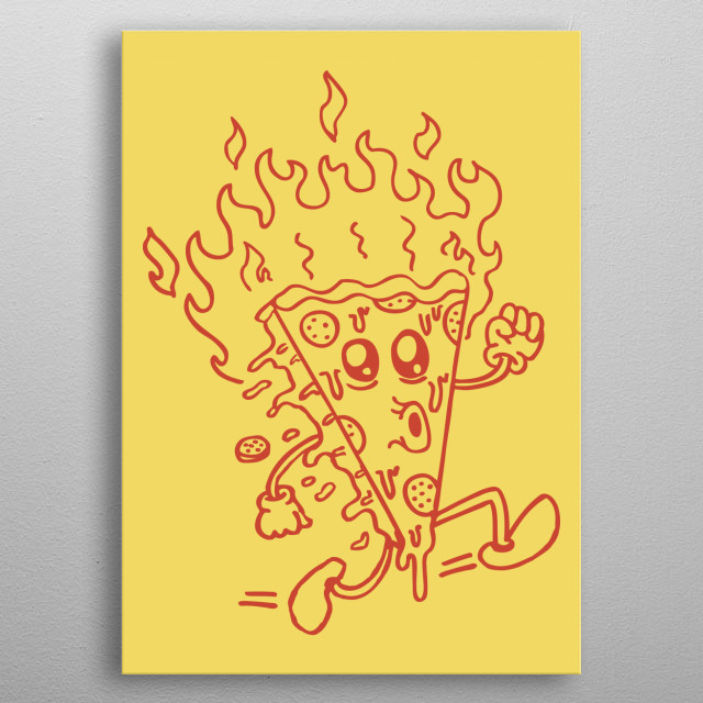 is a hot pizza and he knows it!  Its all about pizza, all about love, flames and keeping it cool no matter what enjoy this crazy slide.... metal poster
