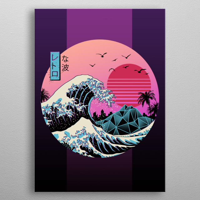"2 of my favorites! The Wave and 80's aesthetics! ""The Great Retro Wave"" is born! metal poster"