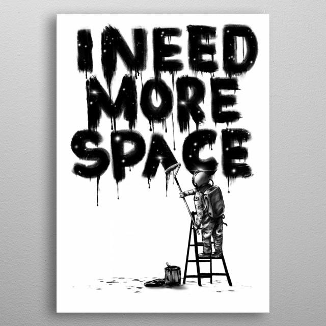 Spaceman need more. metal poster