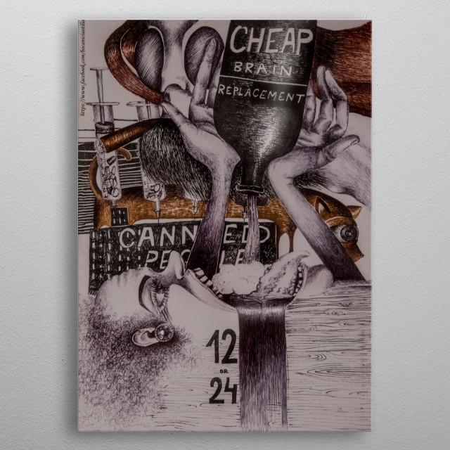 illustration of the destructiveness of society . Pen and markers . Artist : Bocaniciu Otilia  metal poster