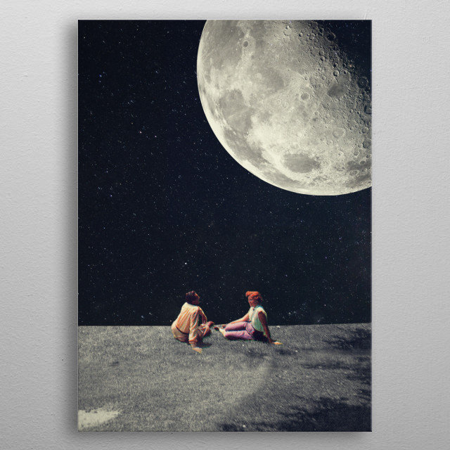 I gave you the moon for a smile.  I gave you the earth for a moment. metal poster