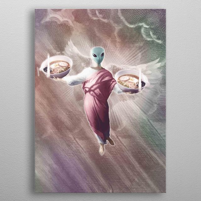 Thank Alien Jesus for Ramen noodles. Pick up this funny Alien Jesus holding Ramen noodles design.  metal poster