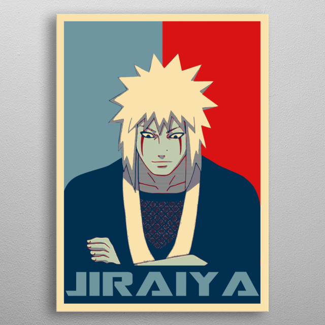 Jiraiya is a fictional character from Naruto anime and manga in Hope Poster style  metal poster