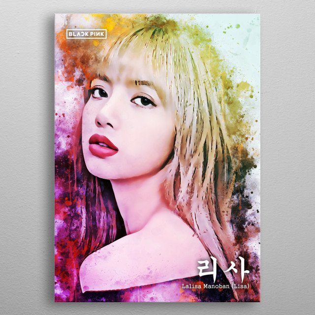 Lalisa Manoban is a singer and rapper from Thailand based in South Korea. She is known for being a member of Blackpink. metal poster