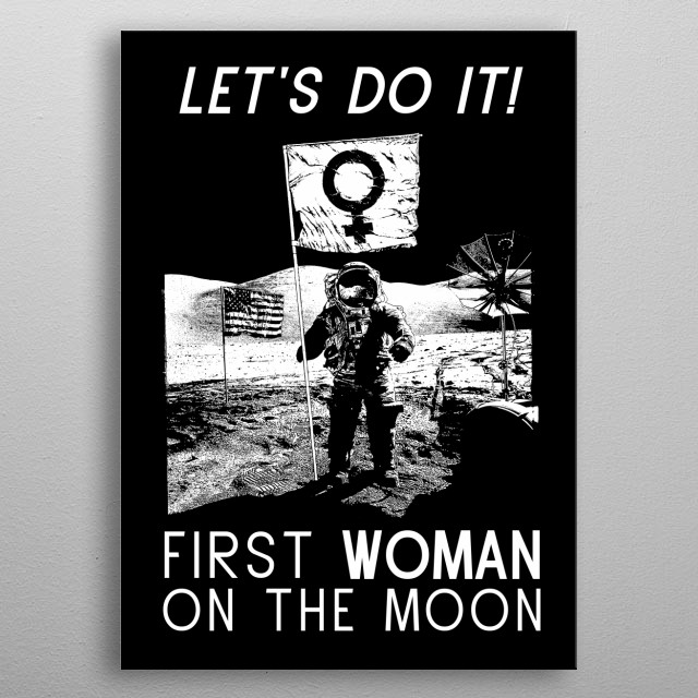 Let's do it! First Woman on the Moon,Lunar Landing,Space Exploration metal poster