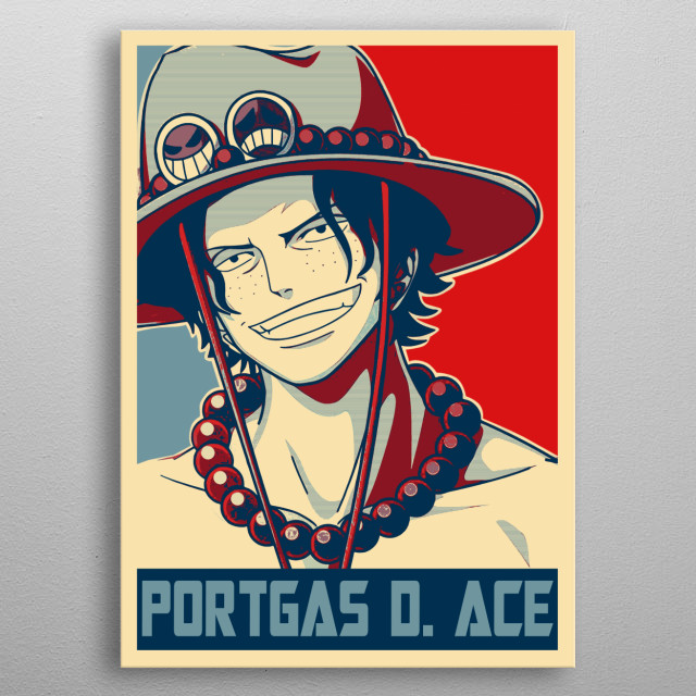 The Character Portgas D Ace In Hope Poster Style metal poster