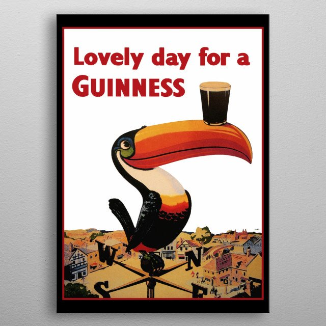 The classic Lovely day for a Guinness poster. The toucan holding a beer on his beak. metal poster