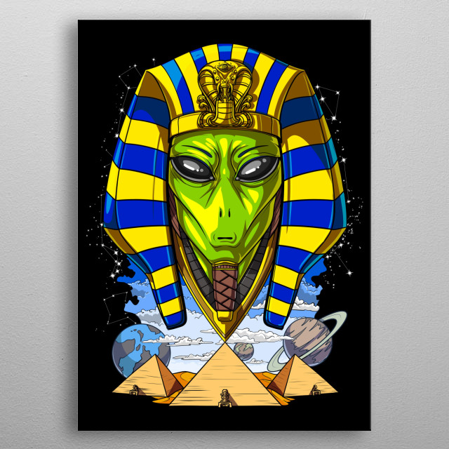 This Alien Egyptian Pharaoh product makes a perfect gift for a conspiracy theories or science fiction lover. metal poster