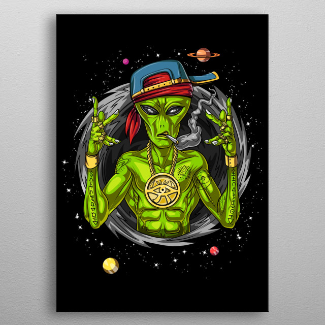 This Alien Gangsta Rapper Space metal poster makes a perfect gift for a science fiction lover with a sense of humor. metal poster