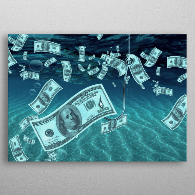 Conceptual composition. Fishing hook has 100 dollars caught metal poster